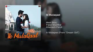 "Ik Mulaqaat(From""Dream Girl"")By Meet Bros 