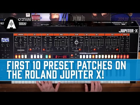 Roland Jupiter X Synthesizer - First 10 Presets Patches!