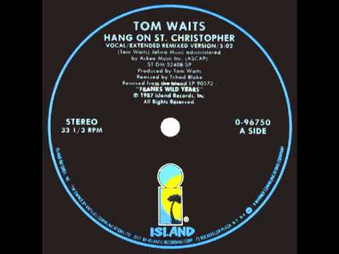 Tom Waits- Hang On St.Christopher(Extended Version)