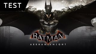 Test | Batman Arkham Knight FR | PS4