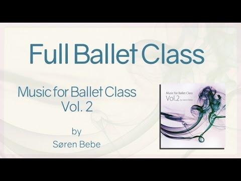 Full Ballet Class - from Music for Ballet Class Vo.2 by Søren Bebe