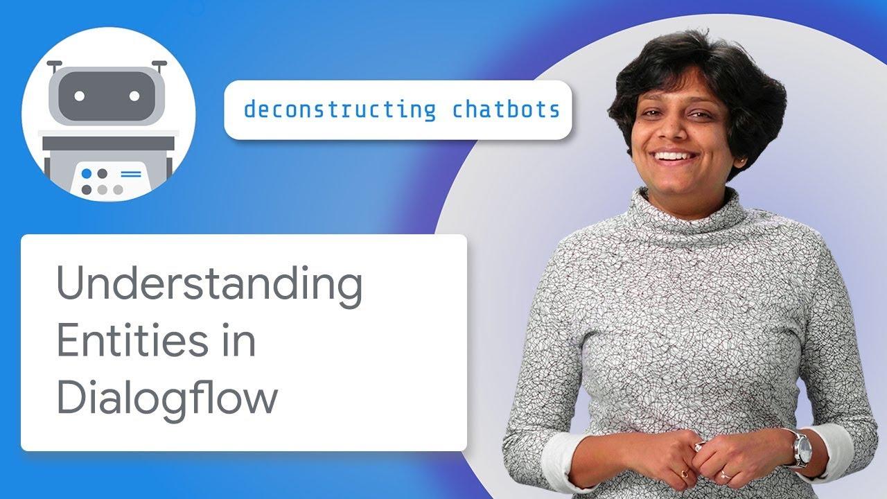 Understanding Entities in Dialogflow (Deconstructing Chatbots)