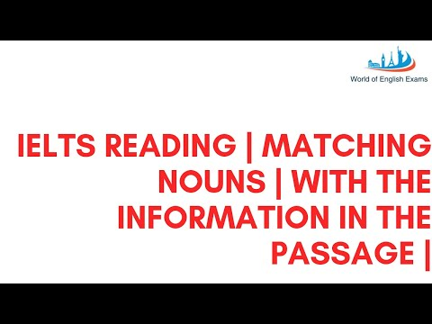 IELTS READING | MATCHING NOUNS WITH THE INFORMATION IN THE PASSAGE |