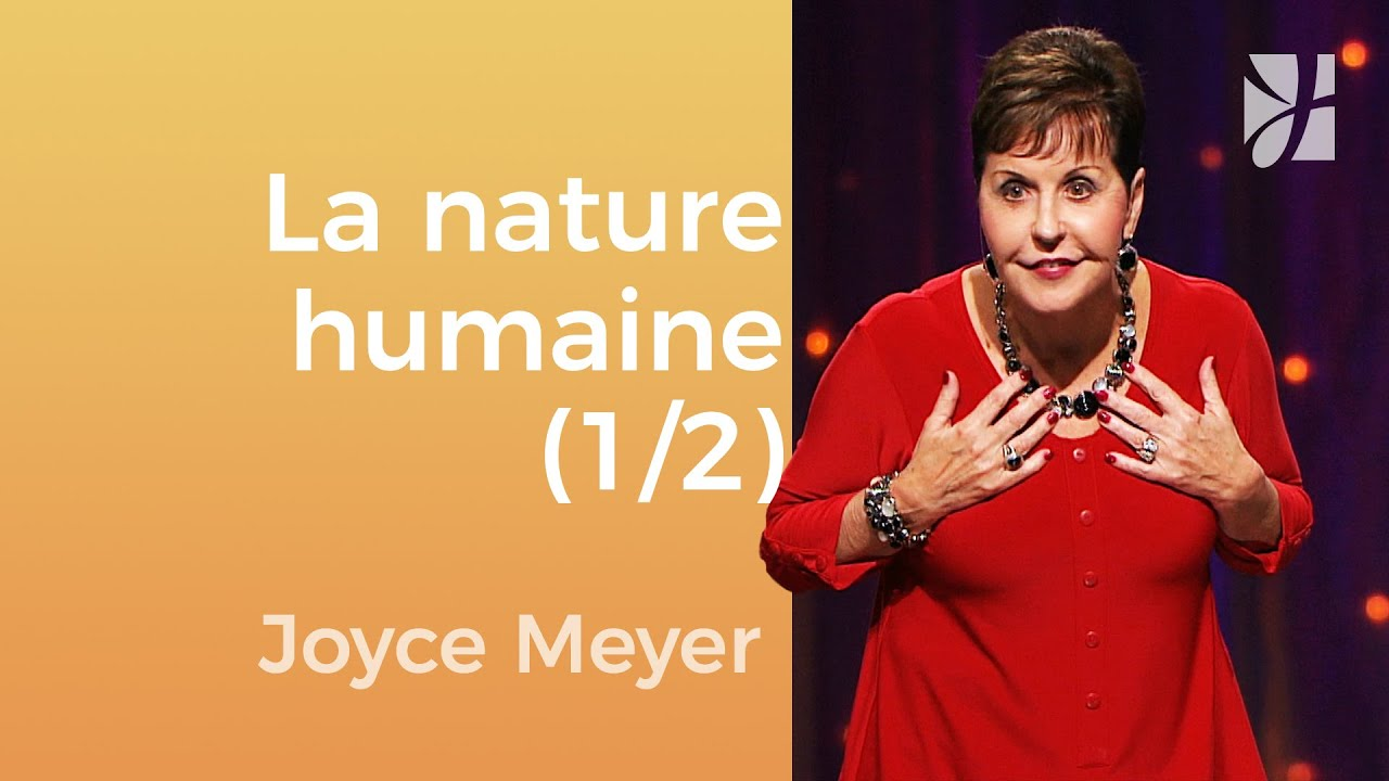 La nature humaine (1/2) - Joyce Meyer - Gérer mes émotions
