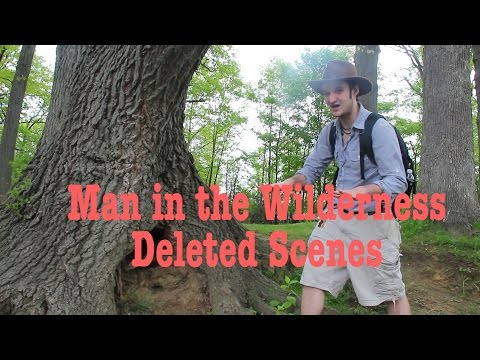 Man in the Wilderness Deleted Scenes