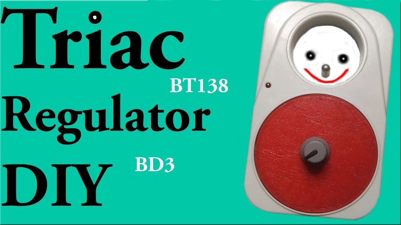 How to make ▻1: Triac Regulator 230V 12A BT138 DIY - YouTube