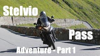 Stelvio Pass Adventure   Part 1