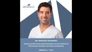Webinario del Dr.Bejarano sobre Implantes y Ortodoncia Invisible