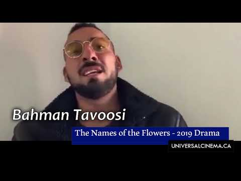 """Bahman Tavoosi And Making Of """"The Names Of The Flowers"""""""