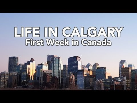 LIFE IN CALGARY: Our first week in Canada