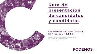 Ruta de presentación de candidatos y candidatas en Las Palmas de Gran Canaria