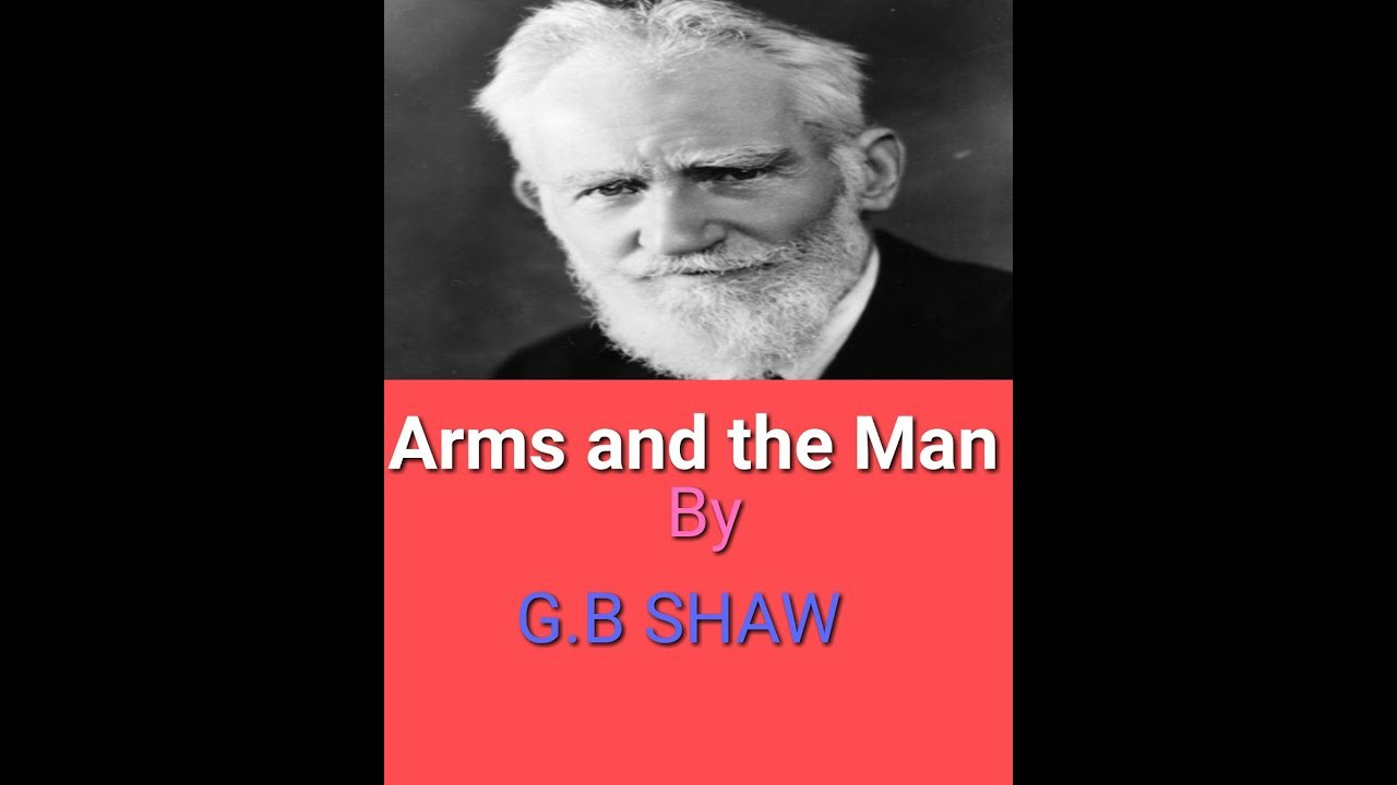 "comparison of arms and the man This paper is a text analysis of george bernard shaw's ""arms and the man"" this play shall be examined on the following grounds: event, emotion, conflict, action, objective, need of the protagonist, relationships, circumstances, and environment, and character."