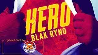 Blak Ryno - Hero - April 2018