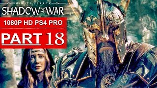 SHADOW OF WAR Gameplay Walkthrough Part 18 [1080p HD PS4 PRO] - No Commentary