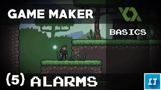 Game Maker BASICS - 5: Alarms