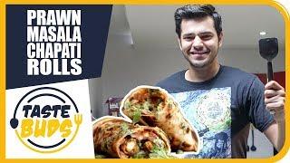 5/8   Prawn Masala Chapati Rolls   Taste Buds