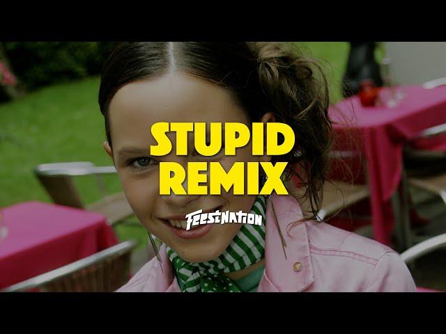 Tess - Stupid [FEESTNATION x ALTIJD LARSTIG & ROB GASD'ROP REMIX]