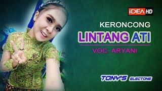 Download ARYANI LINTANG ATI KERONCONG || TONY'S ELECTONE