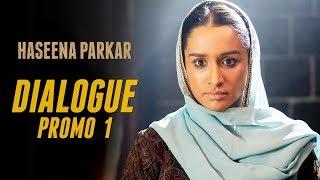 Haseena Parkar | Dialogue Promo 1