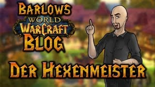 Barlows WoW-Blog | Der Hexenmeister