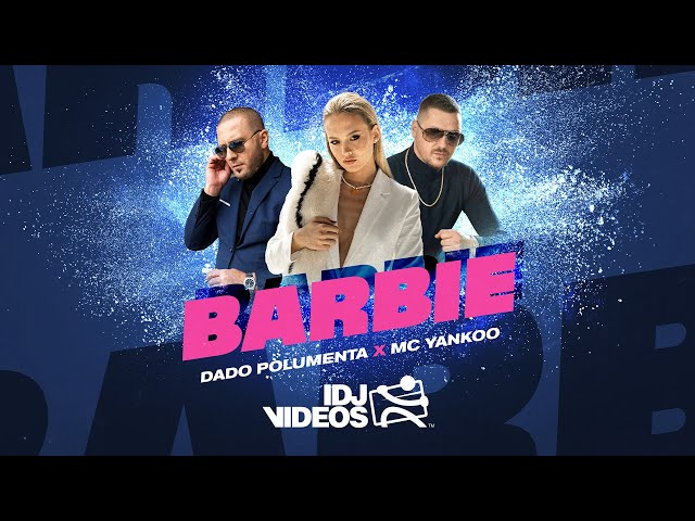 DADO POLUMENTA X MC YANKOO - BARBIE (OFFICIAL VIDEO)