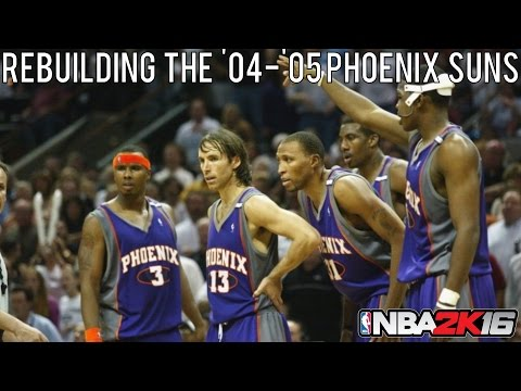 NBA 2K16 Rebuilding Historic Teams: The '04-'05 Phoenix Suns!