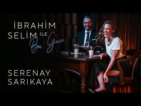 İbrahim Selim Ile Bu Gece #1: Serenay Sarıkaya, PAZ