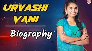 Urvashi Vani। Bigg Boss 12 Contestant। Biography। Must Watch