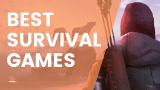 10 BEST SURVIVAL GAMES You Should Play (2020 Edition)