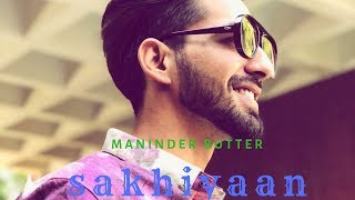 new punjabi song Sakhiyaan lyrics   Maninder Buttar   MixSingh   Babbu  T SERIES