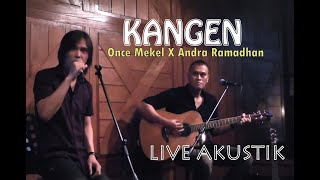 Download Kangen - ONCE MEKEL feat ANDRA RAMADHAN (UNPLUGGED VERSION)