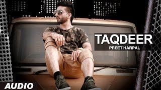 Preet Harpal: Taqdeer (Audio Song) | Case | Latest Punjabi Songs 2016 | T-Series Apna Punjab