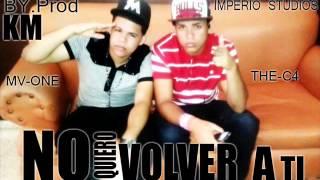 No Quiero Volver a Ti - MV-One & C4 (LCH) (Imperio Studios) KM Prod.