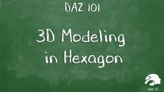 3D Modeling in Hexągon and Daz Studio - Your First Project with the Daz 3D Free 3D Software Suite