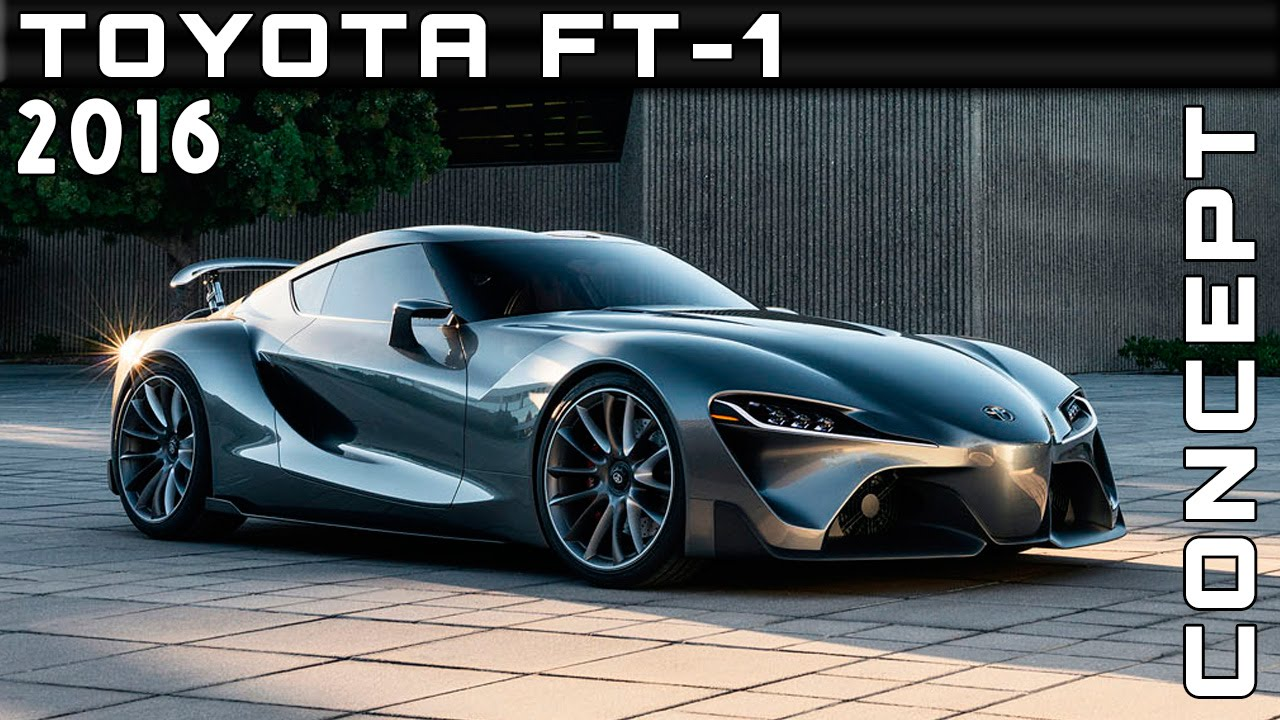 Toyota Ft 1 Concept Price >> 2016 Toyota Ft 1 Concept Review Rendered Price Specs Release Date