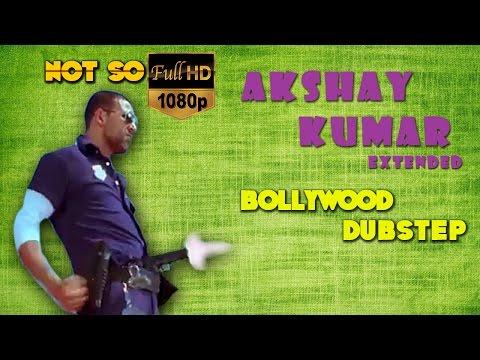 Akshay Kumar Extended | Bollywood Dubstep  | Episode-00