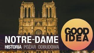 NOTRE-DAME: historia, pożar, odbudowa - cz. 1 | GOOD IDEA