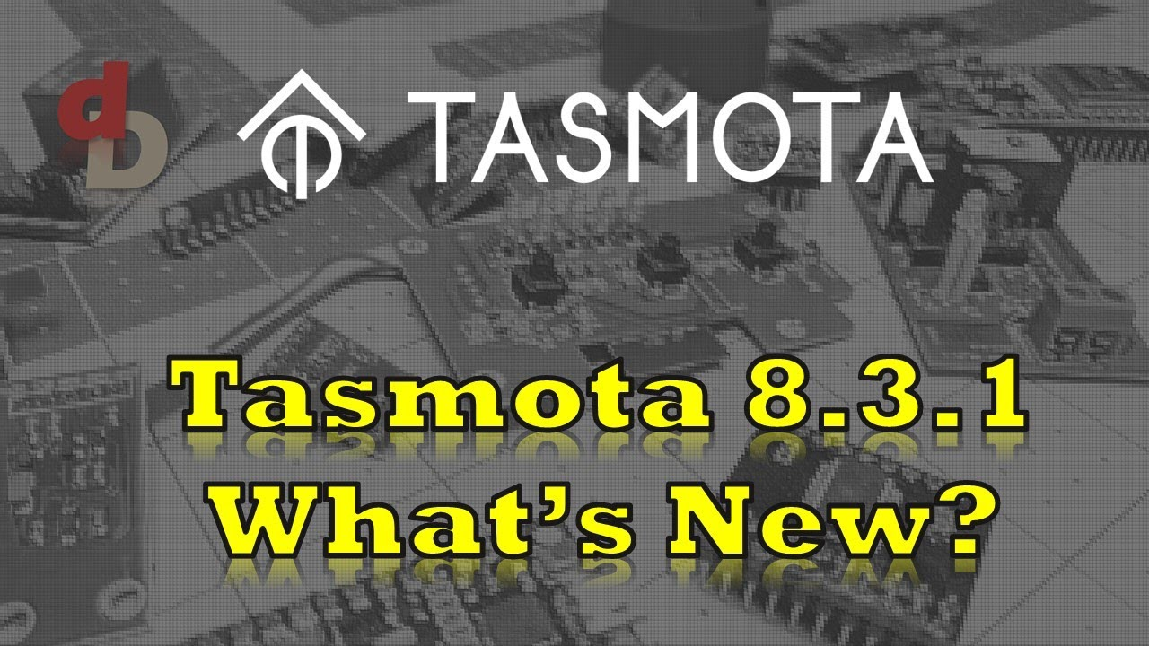 Tasmota 8.3.1 - What's new, Upgrading, etc.