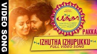 Izhutha Izhupukku Full Song | Pakka Songs | Vikram Prabhu, Nikki Galrani
