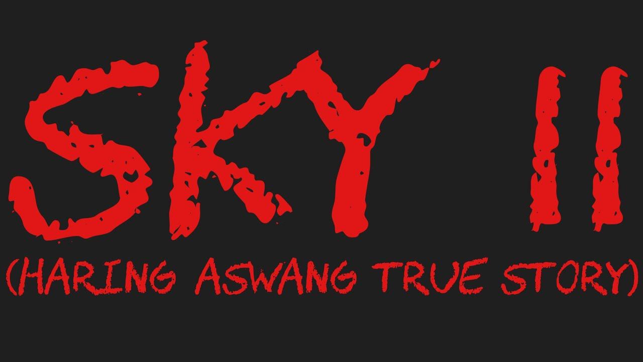SKY II (Haring Aswang True Story)