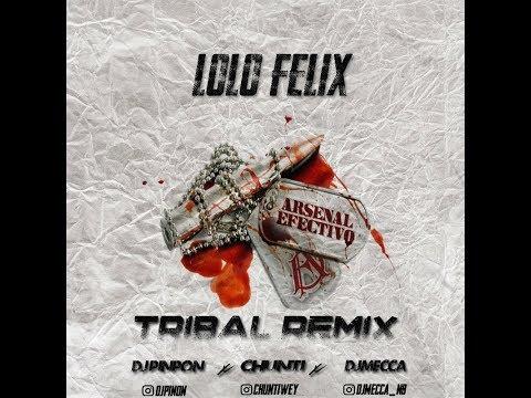 Lolo Felix (Tribal Remix) - DJ Pinpon Dj Chunti Ft. DJ Mecca