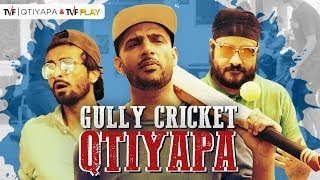 TVF | Gully Cricket Qtiyapa