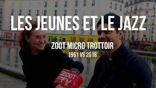 Zoot micro-trottoir : Les jeunes et le jazz (1961 vs 2018)