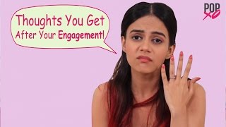Thoughts A Girl Gets After Her Engagement - POPxo Comedy