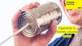 Esperanto in 20 Lessons: Lessons 6-10