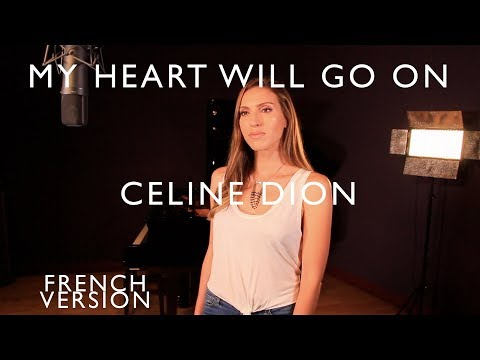 MY HEART WILL GO ON ( FRENCH VERSION ) CELINE DION ( SARA'H COVER )