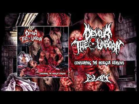 DEVOUR THE UNBORN - CONSUMING THE MORGUE REMAINS [OFFICIAL ALBUM STREAM] (2012) DTU OFFICIAL Mp3