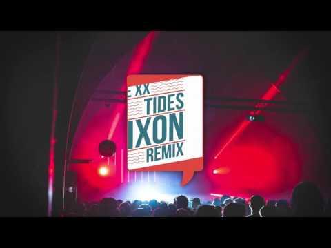 The xx - Tides (Dixon Remix)