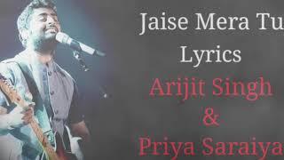 Jaise Mera Tu Lyrics - Arijit Singh, Priya Saraiy, Saif Ali Khan