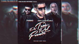 Pusho Ft. Jory & Cosculluela - Pa Tras Y Pal Frente